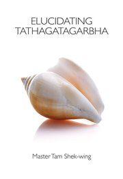 elucidating_tathagatagarbha